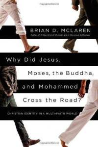 why-did-jesus-moses-buddha-mohammed-cross-road-brian-d-mclaren-hardcover-cover-art